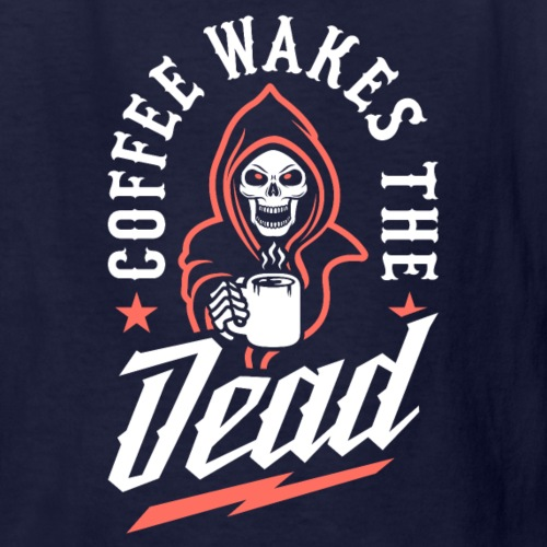 Coffee Wakes The Dead - Kids' T-Shirt