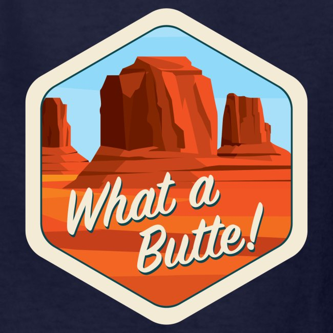 What a Butte!