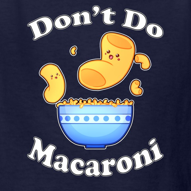 Don't Do Macaroni