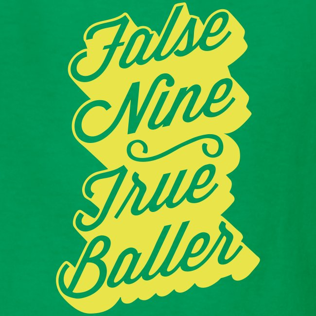 False Nine True Baller