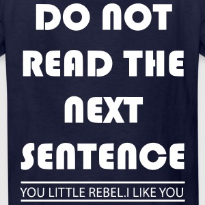 Do not read the next sentance! - Kids' T-Shirt