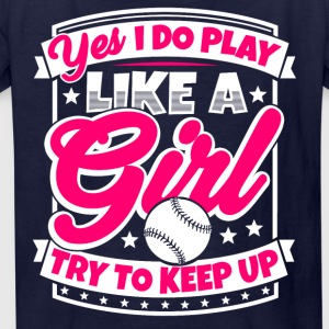 I play baseball like a girl. Try to keep up! - Kids' T-Shirt