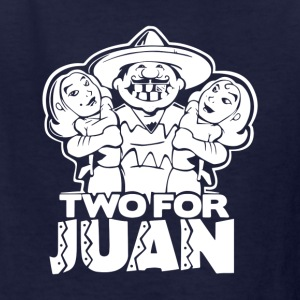 Two For Juan Mexican - Kids' T-Shirt