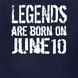 Legends are born on June 10 - Kids' T-Shirt
