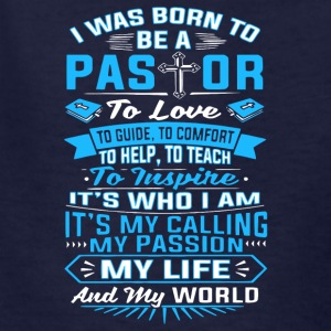 I Was Born To Be A Pastor T Shirt - Kids' T-Shirt