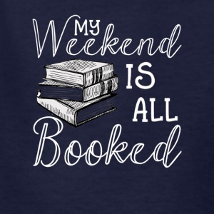 My Weekend Is All Booked TShirt Reader Author Gift - Kids' T-Shirt