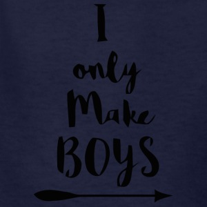 I only make Boys gift shirt - Kids' T-Shirt
