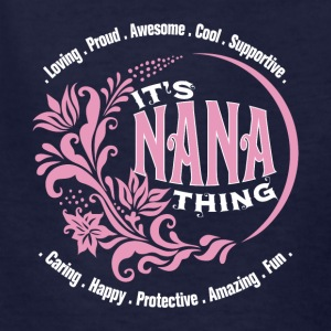 It's A Nana Thing T Shirt - Kids' T-Shirt