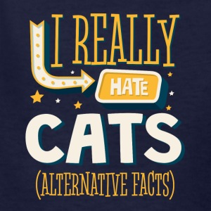 I REALLY HATE CATS - ALTERNATIVE FACTS - Kids' T-Shirt
