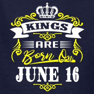 Kings are born on JUNE 16 - Kids' T-Shirt