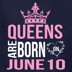 Queens are born on June 10 - Kids' T-Shirt