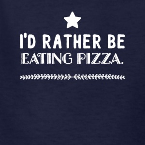 I'd rather be eating pizza - Kids' T-Shirt