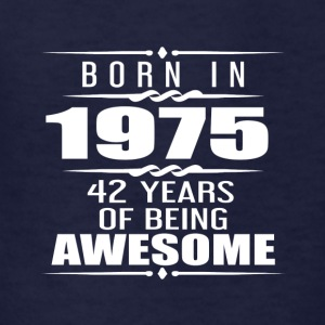 Born in 1975 42 Years of Being Awesome - Kids' T-Shirt