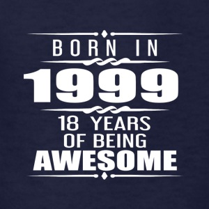 Born in 1999 18 Years of Being Awesome - Kids' T-Shirt