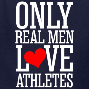 Only Real Men Love Athlets - Kids' T-Shirt