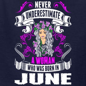 Never Underestimate A Woman Who Was Born In June - Kids' T-Shirt