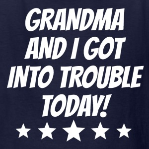 Grandma And I Got Into Trouble - Kids' T-Shirt