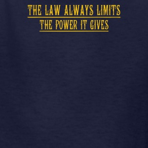 The law always limits the power it gives - Kids' T-Shirt