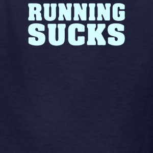 Running Sucks - Kids' T-Shirt