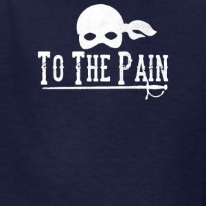 To The Pain - Kids' T-Shirt