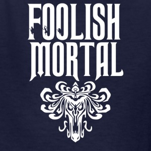 Foolish Mortal - Kids' T-Shirt