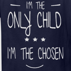 I'm the only Child I'm the chosen shirt - Kids' T-Shirt