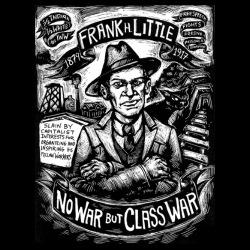 Frank H. Little - No war but class war
