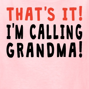 That's It I'm Calling Grandma - Kids' T-Shirt