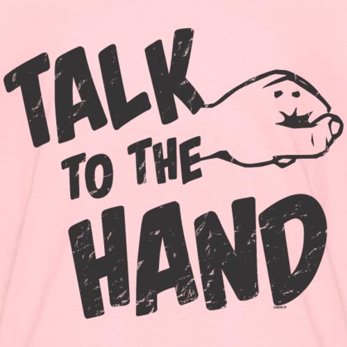 Talk To The Hand - Kids' T-Shirt