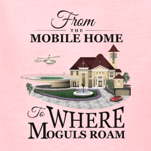 From the Mobile Home to Where Moguls Roam - Kids' T-Shirt