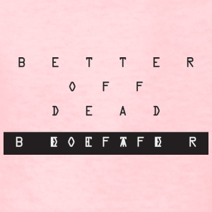 Better Off Dead Cryptic - Kids' T-Shirt