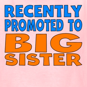 Recently Promoted To Big Sister - Kids' T-Shirt