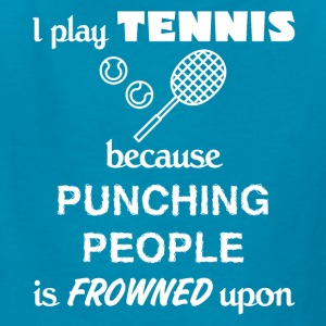 Tennis Player Gift - I play Tennis present - Kids' T-Shirt