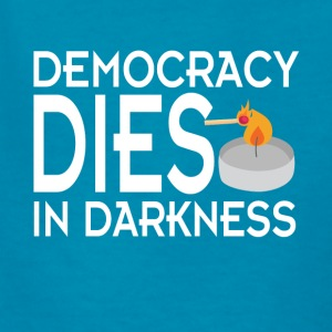 Democracy Dies in Darkness shirt - Kids' T-Shirt