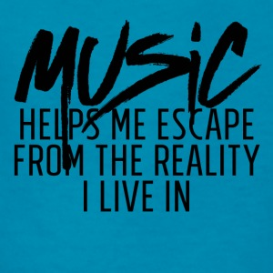 MUSIC HELPS ME ESACPE FROM THE REALITY I LIVE IN - Kids' T-Shirt