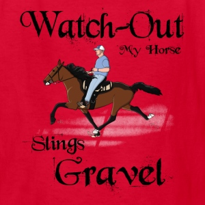 Watch out my horse Slings Gravel - Kids' T-Shirt