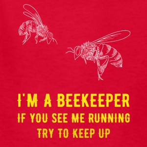 I'm a beekeeper if you see me running try to keep - Kids' T-Shirt