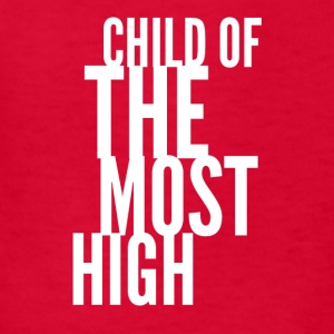 Child of the most high - white - Kids' T-Shirt