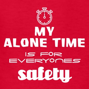 My alone time is for everyone's safety - Kids' T-Shirt
