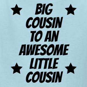 Big Cousin To An Awesome Little Cousin - Kids' T-Shirt
