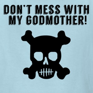 Don't Mess With My Godmother - Kids' T-Shirt