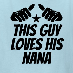 This Guy Loves His Nana - Kids' T-Shirt