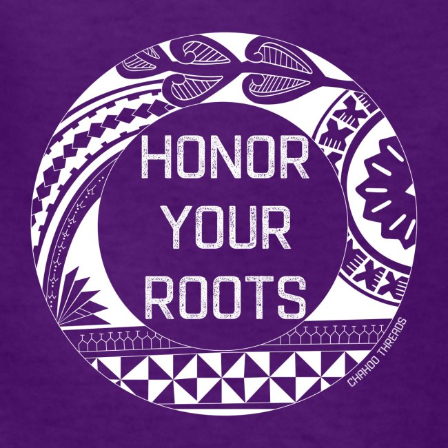 Honor Your Roots (White)