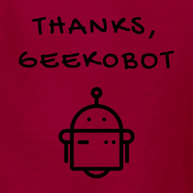 Thanks, Geek0bot