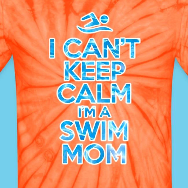 Can t keep calm I m a Swim Mom