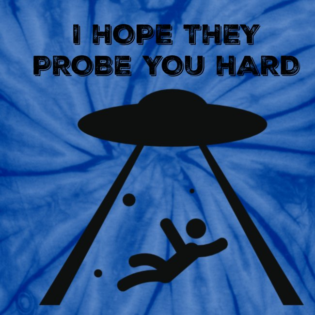 i hope they probe you