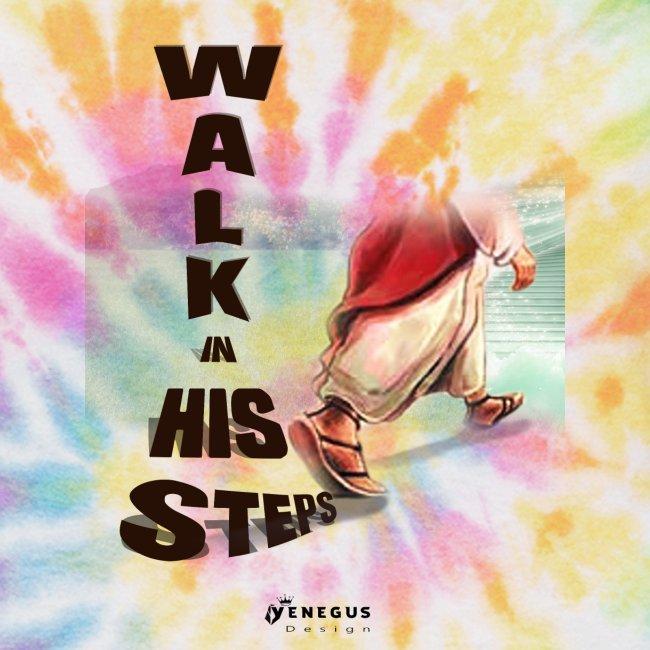 WALK IN HIS STEPS