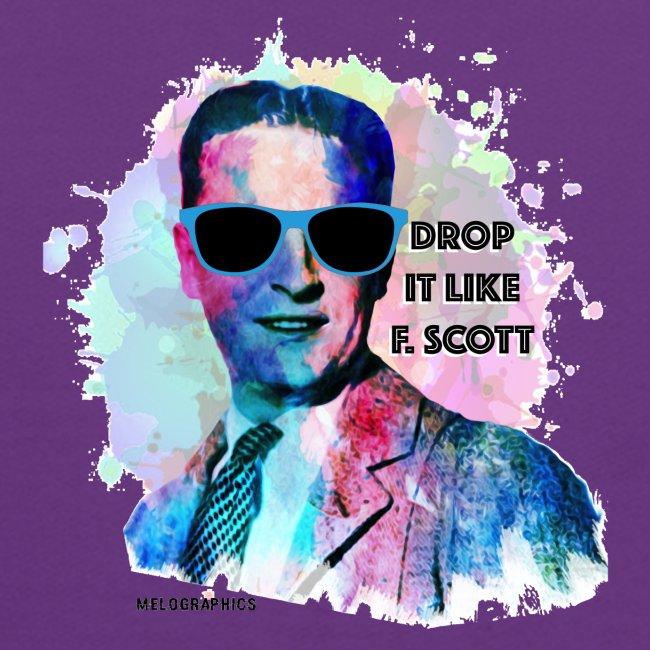 Drop it Like F. Scott   Write Music