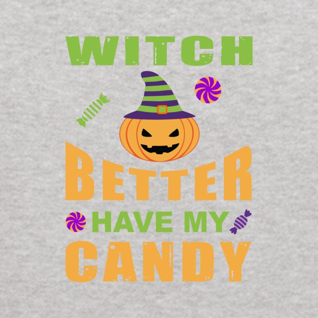 Witch Better Have My Candy | Funny Halloween