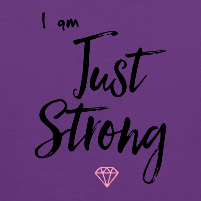 I am...Just Strong